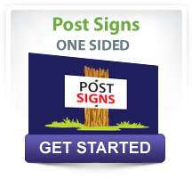 Pick from Post Signs, Bag Signs and Lawn Signs