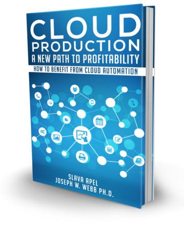 Cloud Production: A New Path to Profitability by Slava Apel and Dr. Joe Webb