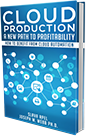 Cloud Production, How to Benefit from Cloud Automation